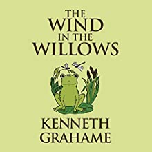 The Wind in the Willows Audiobook by Kenneth Grahame Narrated by Andrew Wincott