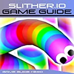 Slither.io Game Guide |  Game Guide Hero