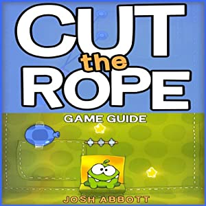 Cut the Rope Game Guide Audiobook