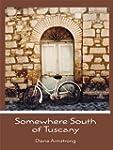 Somewhere South of Tuscany