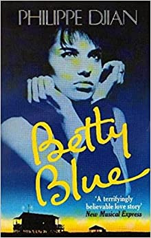 Betty Blue: The Story of a Passion, Djian, Philippe