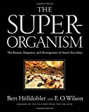 Book cover for The Super-organism: The Beauty, Elegance, and Strangeness of Insect Societies