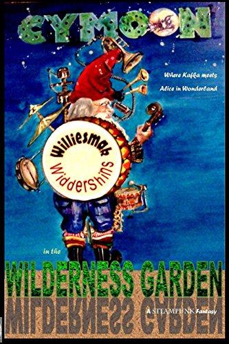 WillieSmak Widdershins in the Wilderness Garden