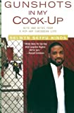 img - for By Selwyn Seyfu Hinds Gunshots in My Cook-Up: Bits and Bites from a Hip-Hop Caribbean Life [Paperback] book / textbook / text book