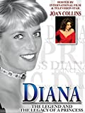 Diana: The Legend and Legacy of a Princess