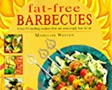 img - for Fat Free Barbecues: Over 50 Sizzling Recipes That are Amazingly Low in Fat by Madeline Weston (1999-05-15) book / textbook / text book