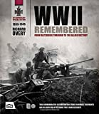 WWII Remembered: From Blitzkrieg Through to the Allied Victory