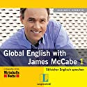 Langenscheidt Global English with James McCabe 1 (       ungekürzt) von James McCabe Gesprochen von: James McCabe