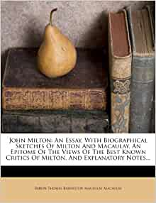 Common-Place Book of John Milton, and a Latin Essay and Latin Verses ...