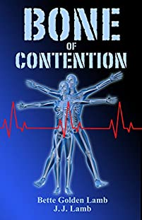Bone Of Contention: A Medical Thriller With Heart by Bette Golden Lamb ebook deal