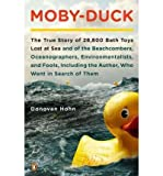 img - for Moby-Duck: The True Story of 28,800 Bath Toys Lost at Sea and of the Beachcombers, Oceanographers, Environmentalists, and Fools, Including the Author, Who Went in Search of Them (Paperback) - Common book / textbook / text book