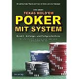 """Texas Hold'em POKER MIT SYSTEM - Regeln, Strategien und �bungen zum Erfolg bei Cashgames, Sit&Gos und Turnierenvon """"Eike Adler"""""""
