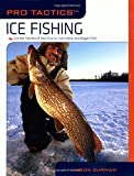 img - for Pro Tactics(TM): Ice Fishing: Use The Secrets Of The Pros To Catch More And Bigger Fish book / textbook / text book