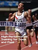 Bill Bowermans High-Performance Training for Track and Field (Third Edition)