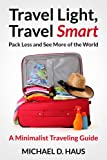 img - for Travel Light, Travel Smart: Pack Less and See More of the World (A Minimalist Traveling Guide) book / textbook / text book