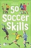 50 Soccer Skills (0746087519) by Jonathan Sheikh-Miller
