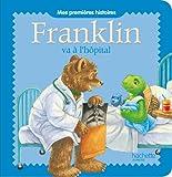Franklin va à l'hôpital