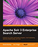 David Smiley Apache Solr 3 Enterprise Search Server