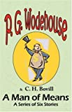 img - for A Man of Means: A Series of Six Stories - From the Manor Wodehouse Collection, a selection from the early works of P. G. Wodehouse by Wodehouse, P. G., Bovill, C. H. (2008) Paperback book / textbook / text book