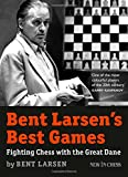img - for Bent Larsen's Best Games: Fighting Chess with the Great Dane book / textbook / text book