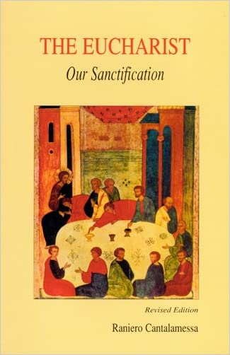The Eucharist: Our Sanctification
