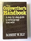 Copywriter's Handbook: A Step-By-Step Guide to Writing Copy That Sells (0396085474) by Bly, Robert W.