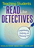 img - for Teaching Students to Read Like Detectives: Comprehending, Analyzing, and Discussing Text book / textbook / text book