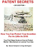 img - for Patent Secrets 2012 (Patent, Protect & Sell Your Ideas) book / textbook / text book
