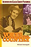 Voices of the Country: Interviews with Classic Country Performers (0415970423) by Streissguth, Michael