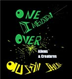 One Dimension Over : Aliens and Creatures