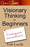 Visionary Thinking for Beginners: Trusting your wee small voice