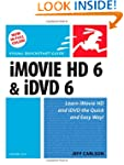 iMovie HD 6 and iDVD 6 for Mac OS X:...