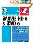 iMovie HD 6 and iDVD 6 for Mac OS X:...