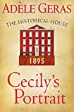 Cecily's Portrait: The Historical House
