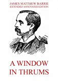 A Window in Thrums: Extended Annotated Edition