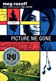 Picture Me Gone	 by  Meg Rosoff in stock, buy online here