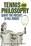 img - for Tennis and Philosophy: What the Racket is All About (Philosophy Of Popular Culture) book / textbook / text book