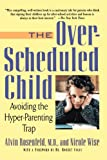 The Over-Scheduled Child: Avoiding the Hyper-Parenting Trap