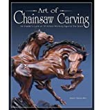 img - for Art of Chainsaw Carving: Extraordinary Sculptures on a Grand Scale (Paperback) - Common book / textbook / text book