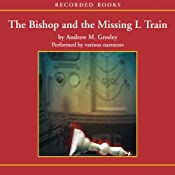 The Bishop and the Missing L Train | [Andrew Greeley]