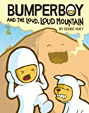 Bumperboy and The Loud, Loud Mountain