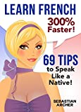 Learn French: 300% Faster - 69 French Tips to Speak French Like a Native French Speaker Review