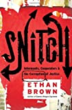 Snitch: Informants, Cooperators, and the Corruption of Justice