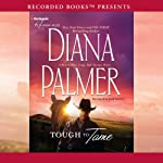 Tough to Tame: A Long, Tall Texans Story (       UNABRIDGED) by Diana Palmer Narrated by Jack Garrett