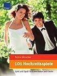 101 Hochzeitsspiele: Spiel und Spa� f...