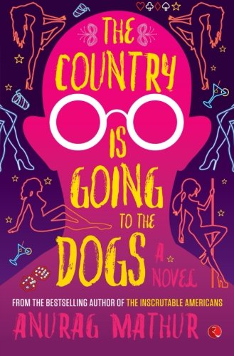 The Country is Going to the Dogs: A Novel