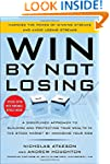 Win By Not Losing: A Disciplined Appr...