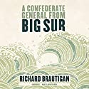 A Confederate General from Big Sur Audiobook by Richard Brautigan Narrated by Jim Meskimen