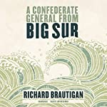 A Confederate General from Big Sur | Richard Brautigan