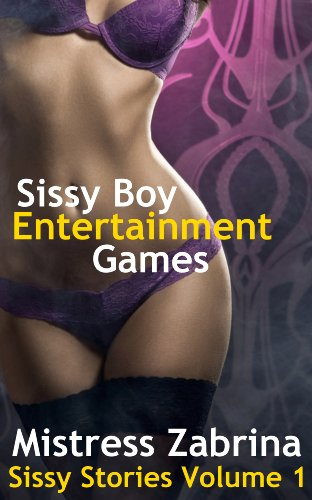 Sissy Boy Entertainment Games (Sissy Stories Book 1) (English Edition)